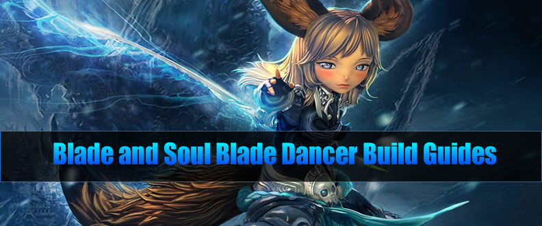 Blade & Soul Blade Dancer Build Guides