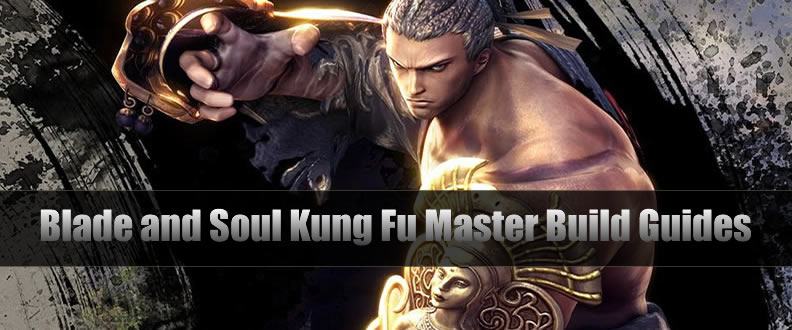 Blade and Soul Kung Fu Master Build Guides