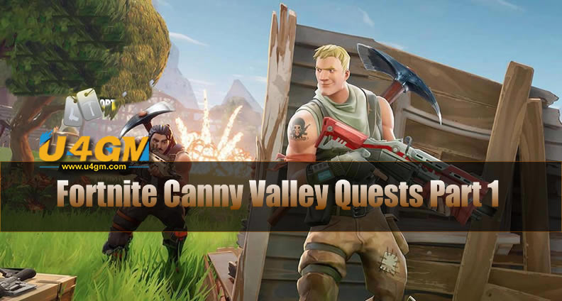 Fortnite Canny Valley Quests Part 1