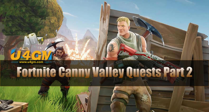 Fortnite Canny Valley Quests Part 2