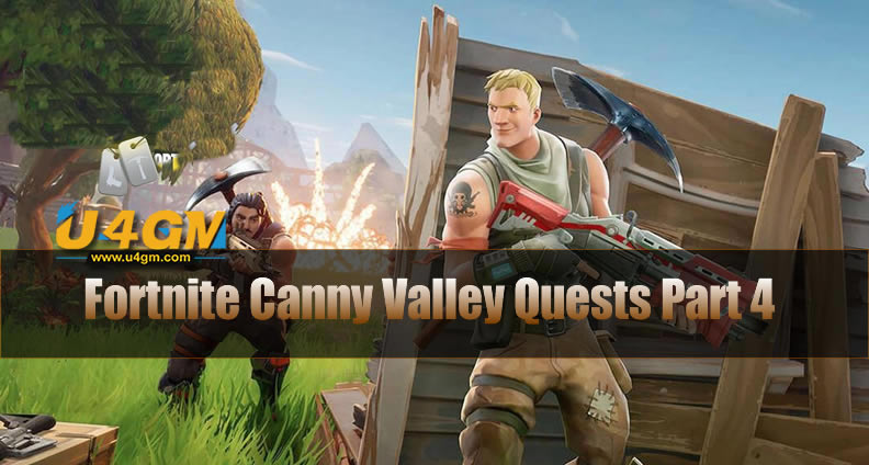 Fortnite Canny Valley Quests Part 4