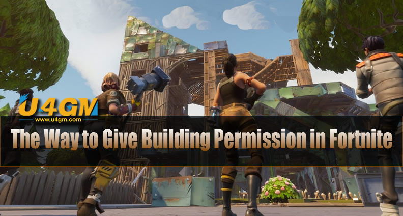The Way to Give Building Permission in Fortnite