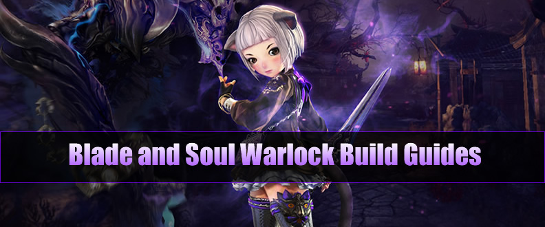 Blade and Soul Warlock Build Guides