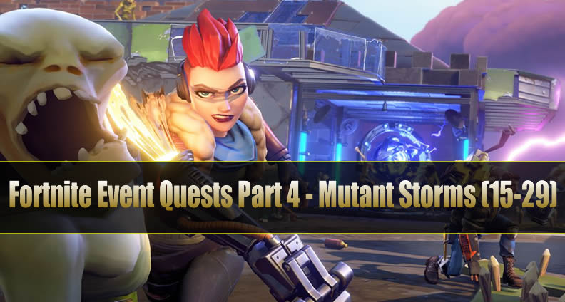 Fortnite Event Quests Part 4 - Mutant Storms Quests (15-29)