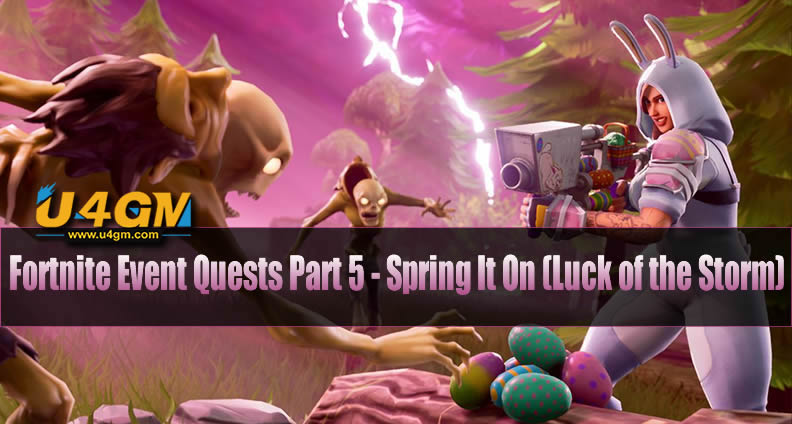 Fortnite Event Quests Part 5 - Spring It On! Quests (Luck of the Storm)
