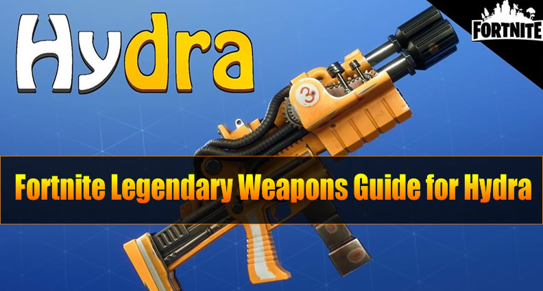 Fortnite Legendary Hydraulic Weapons Guide for Hydra