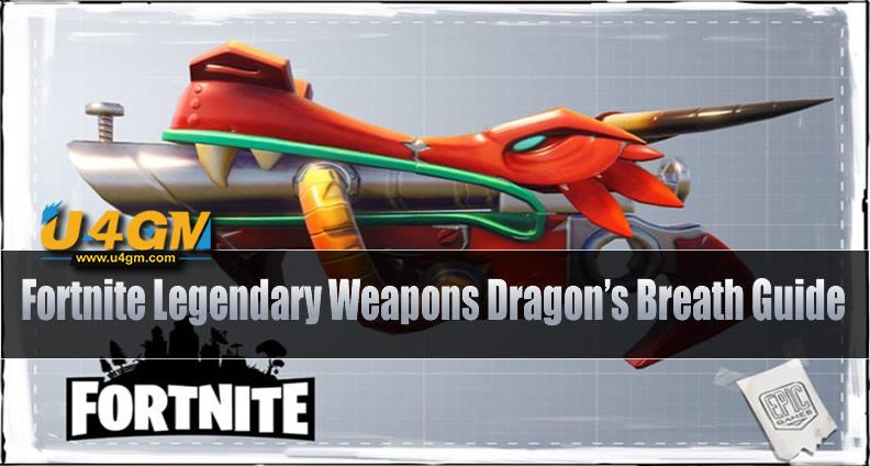Fortnite Legendary Weapons Dragon's Breath Guide