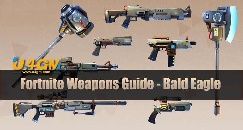 The Most Complete Fortnite Weapons Guide - Bald Eagle