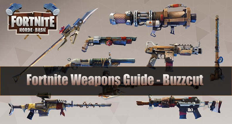 The Most Complete Fortnite Weapons Guide Buzzcut U4gm Com