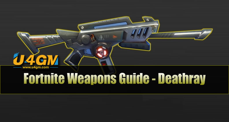 The Most Complete Fortnite Weapons Guide - Deathray