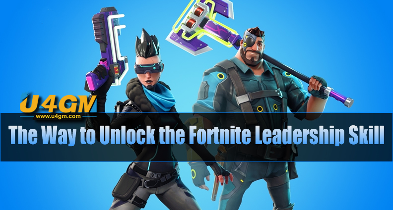 The Way to Unlock the Fortnite Leadership Skill