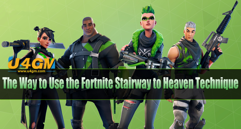 The Way to Use the Stairway to Heaven Technique in Fortnite