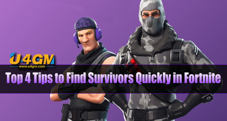 Top 4 Tips to Find Survivors Quickly in Fortnite