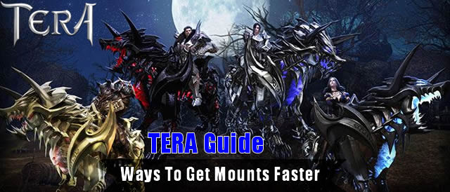 TERA Guide - Ways To Get Mounts Faster