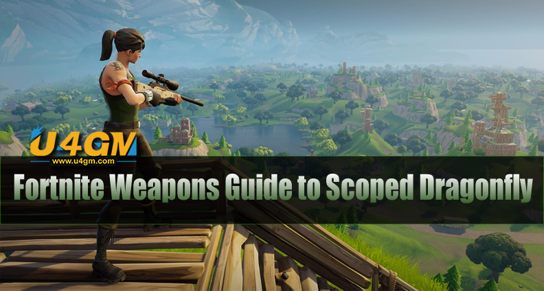 Fortnite Weapons Guide to Scoped Dragonfly