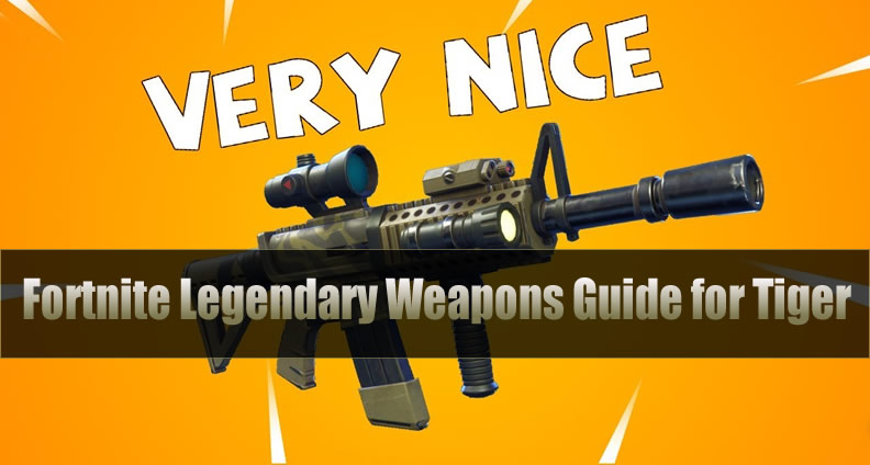 Comprehensive Fortnite Legendary Weapons Guide for Tiger