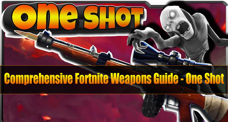 Comprehensive Fortnite Weapons Guide - One Shot