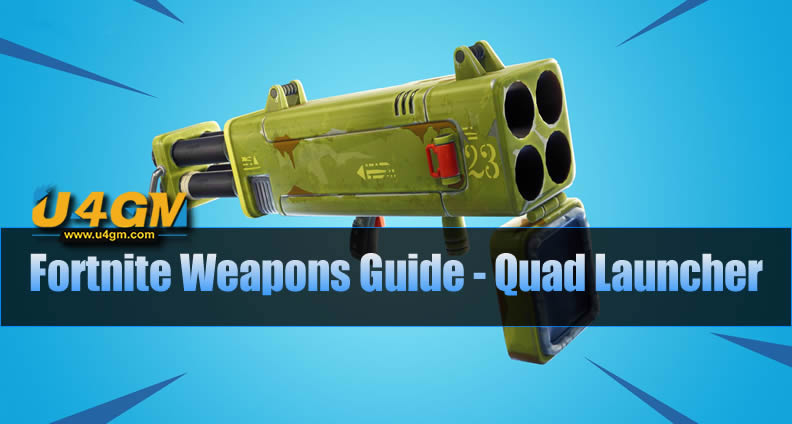 The Most Complete Fortnite Weapons Guide - Quad Launcher