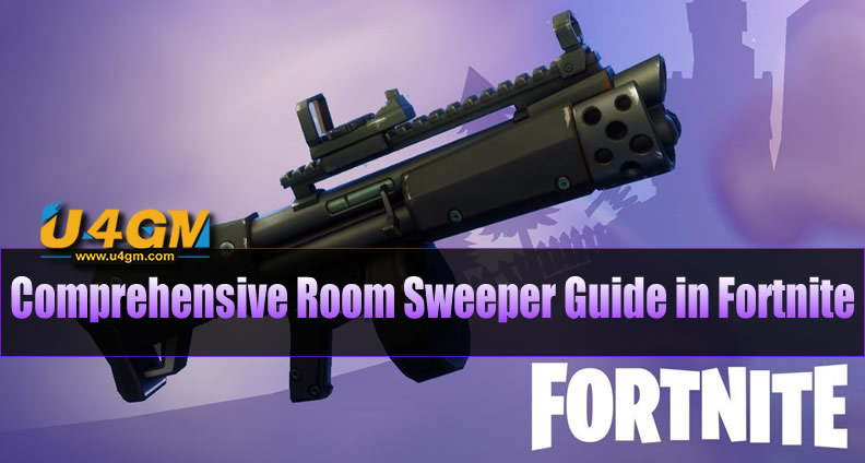 Comprehensive Weapons Guide to Room Sweeper in Fortnite