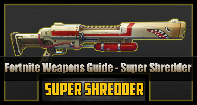 Fortnite Legendary Weapons Guide for Super Shredder