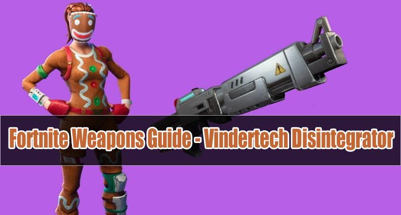 Fortnite Vindertech Disintegrator Guide