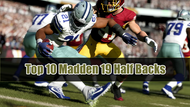 Madden 19 Top 10 Half Backs
