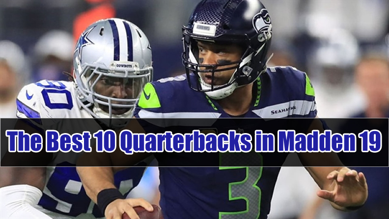 The Best 10 Quarterbacks in Madden 19