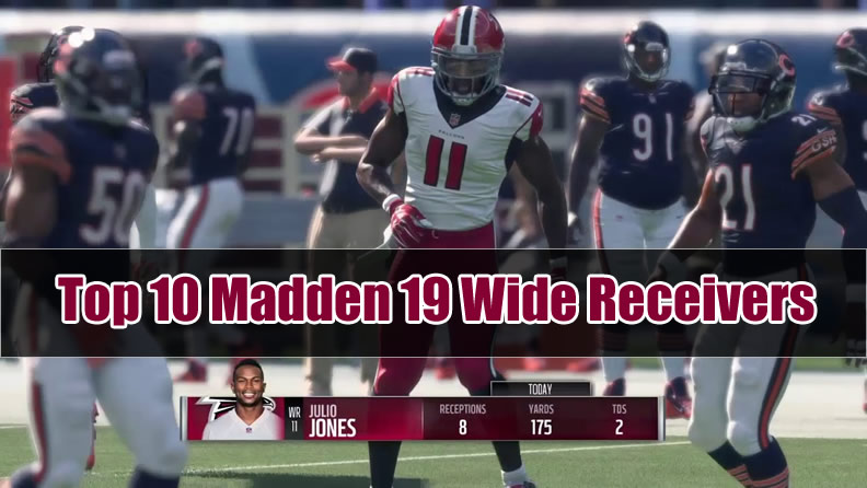 Top 10 Madden 19 Wide Receivers