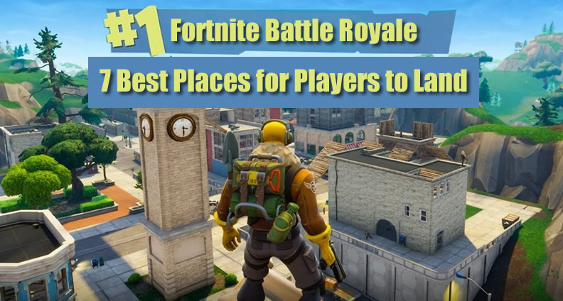 Best Locations for Fortnite Players to Land