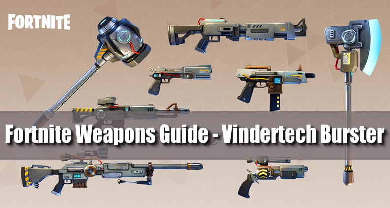 Fortnite Vindertech Burster Guide