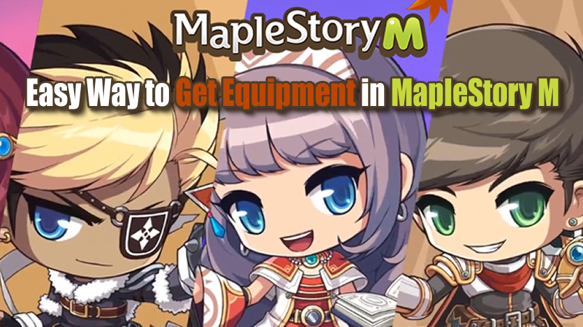 Here Is the Easy Way to Get Equipment in MapleStory M