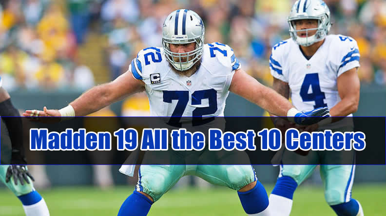 Madden 19 All the Best 10 Centers