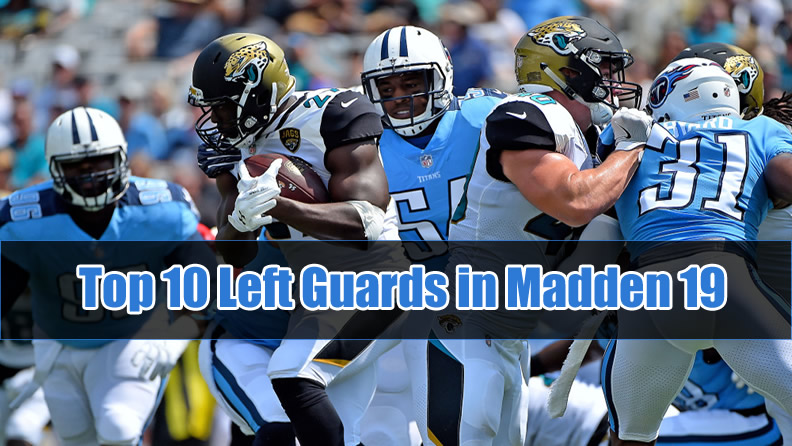 Top 10 Left Guards in Madden 19