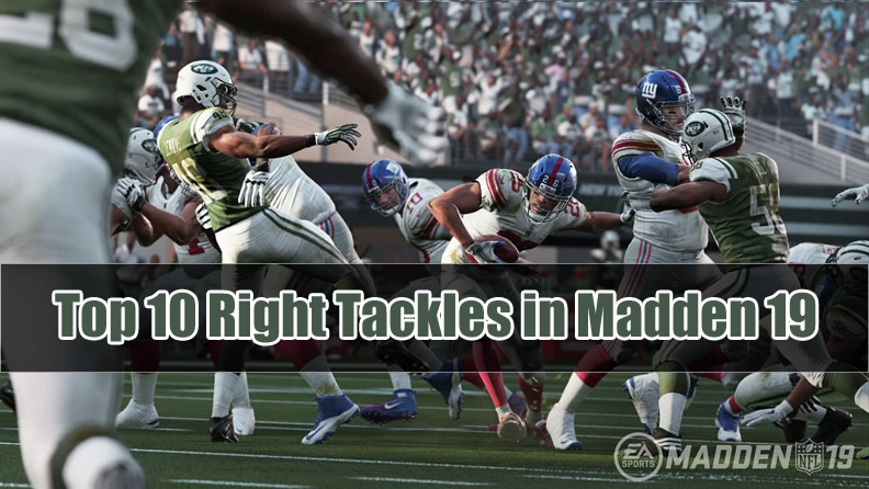 Top 10 Right Tackles in Madden 19