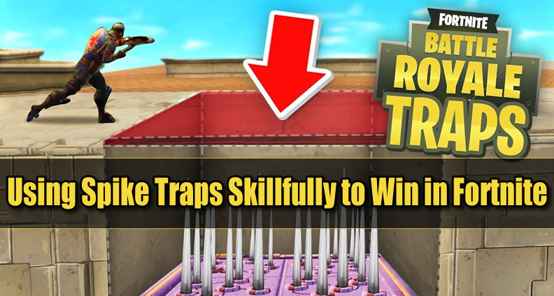 Fortnite Spike Traps Guide
