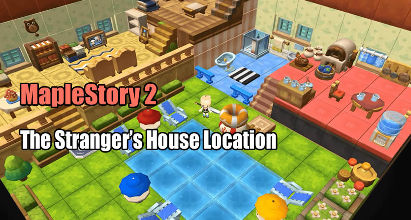 MapleStory 2 - How Can You Find the Stranger's House Location