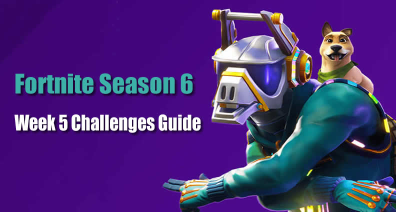 Fortnite Season 6 Week 5 Challenges