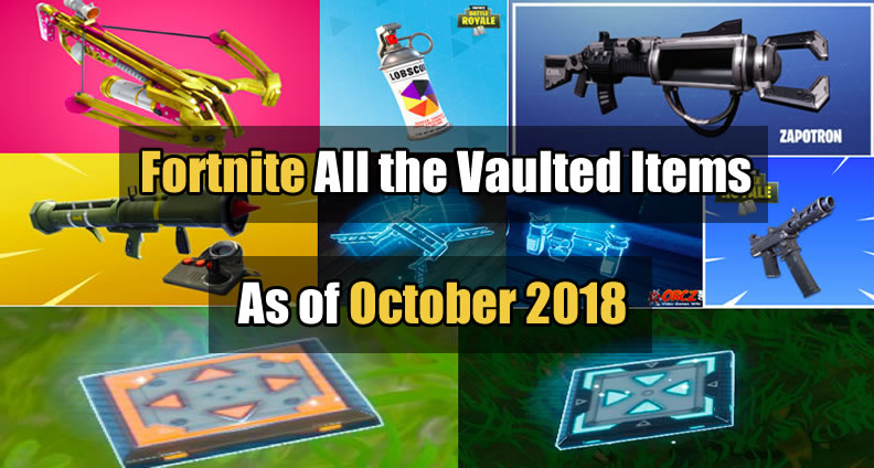 Fortnite All the Vaulted Items