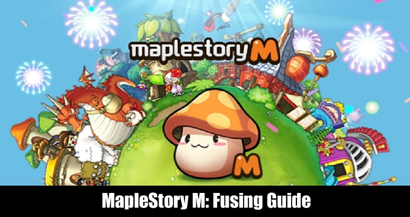 MapleStory M FAQ for Fusing