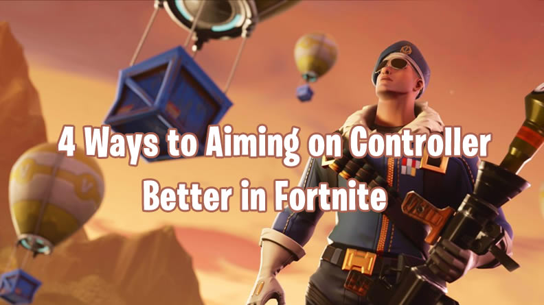 Fortnite Aiming on Controller Guide