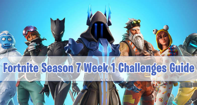 Fortnite Season 7 Week 1 Challenges Guide