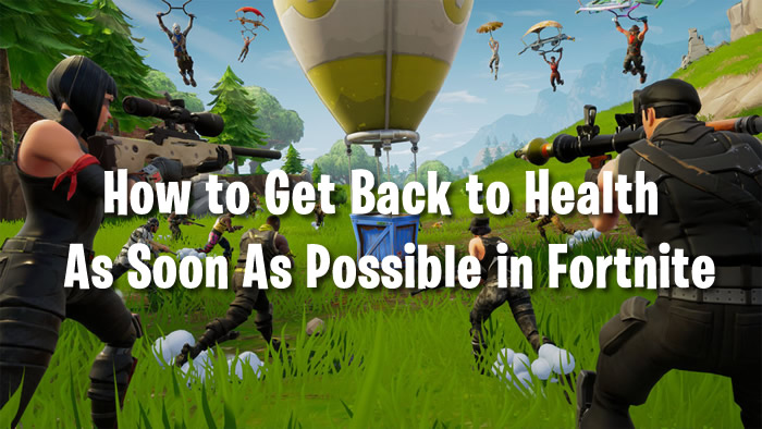 Fortnite Recover Health Guide