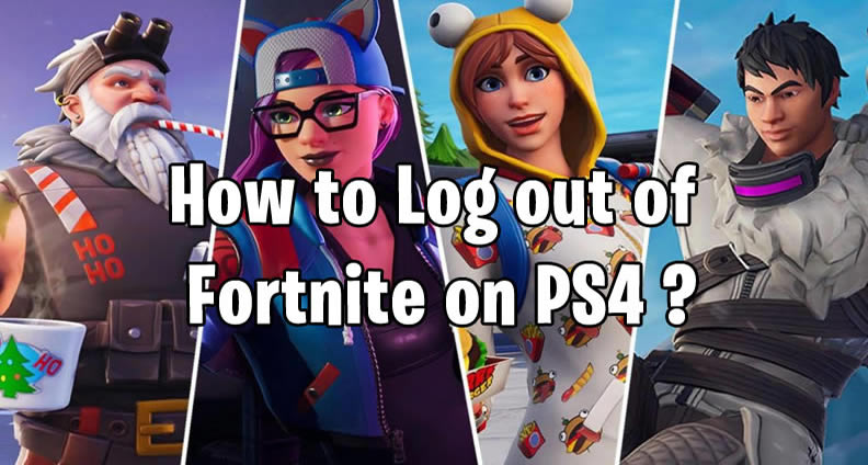 Log out of Fortnite on PS4 Guide