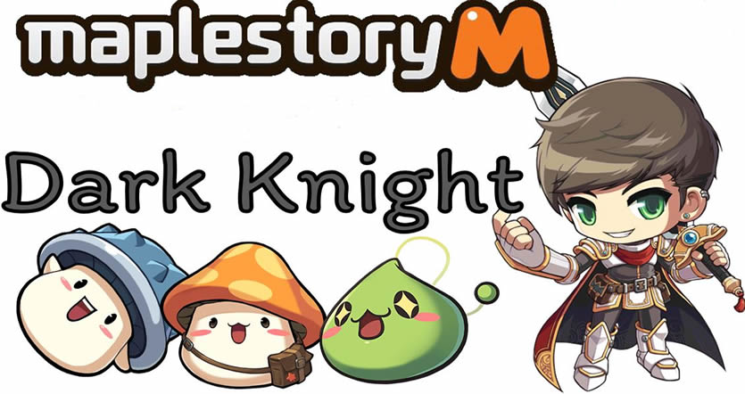 MapleStory M Guide to the Best Class - Dark Knight