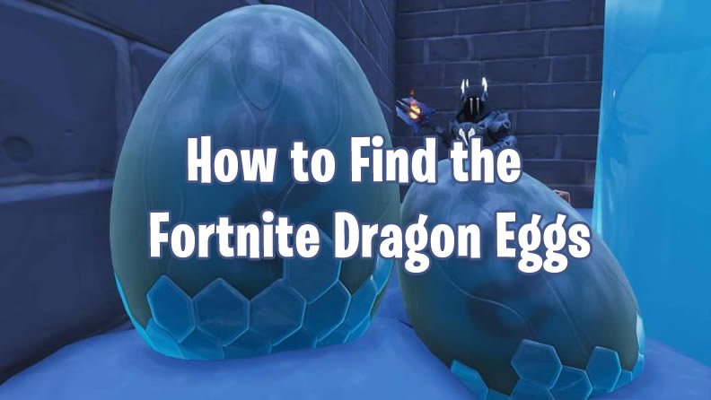 Fortnite Dragon Eggs