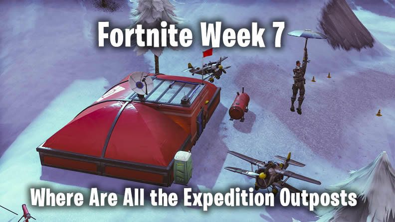 Fortnite Expedition Outposts Locations Guide