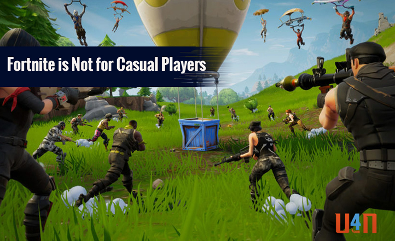Fortnite is Not a Game for Casual Players