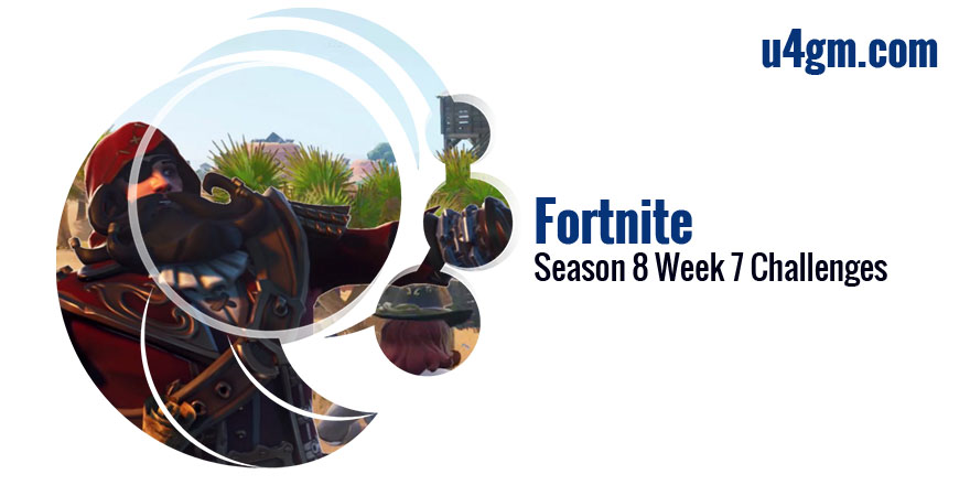 Fortnite Season 8 Week 7 Challenges Guide