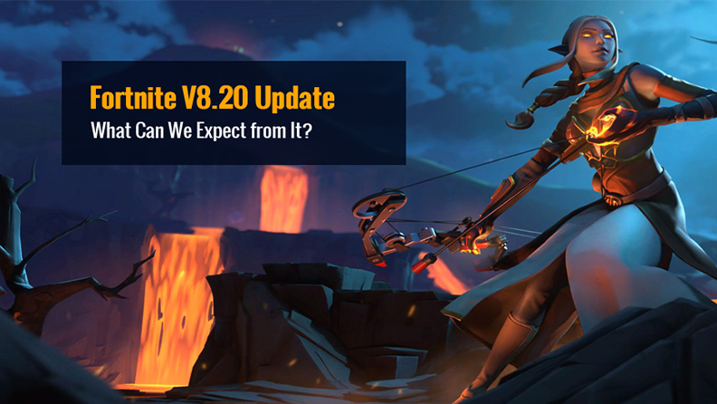 Fortnite Upcoming V8.20 Content Update
