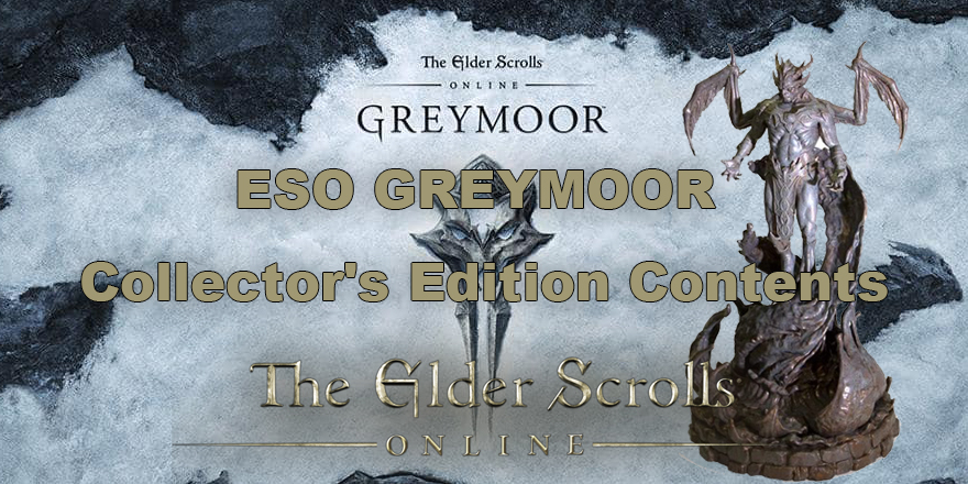 Collector's Edition Contents Of TESO Greymoor